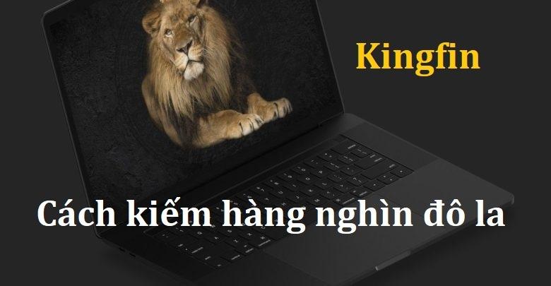 Hướng dẫn sử dụng Kingfin toàn tập