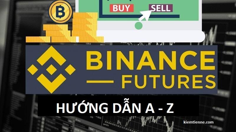 Hướng dẫn sử dụng Binance Futures 2021 [HÌNH ẢNH CHI TIẾT]