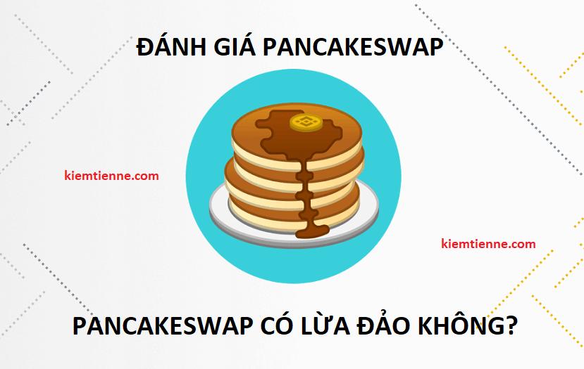 đánh giá pancakeswap - pancakeswap có lừa đảo