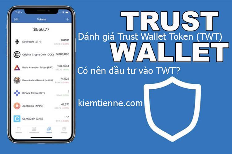 Đánh giá Trust Wallet Token (TWT) 2021 – Có nên đầu tư vào TWT?