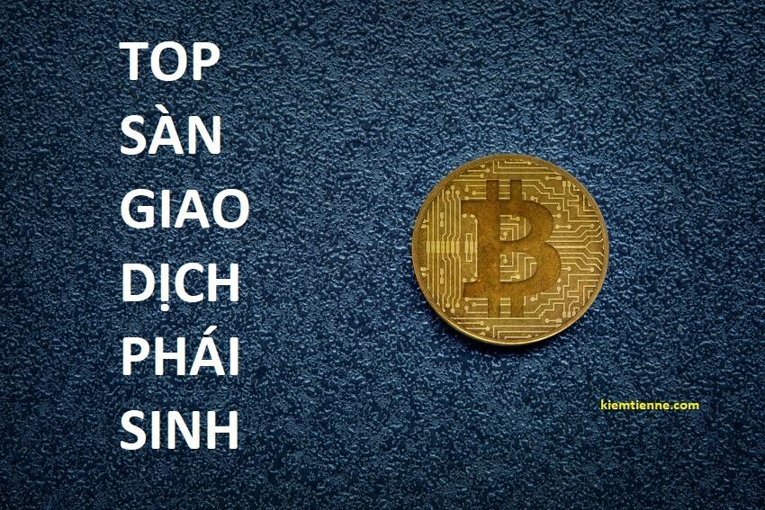 Top sàn giao dịch phái sinh Bitcoin tốt nhất 2021