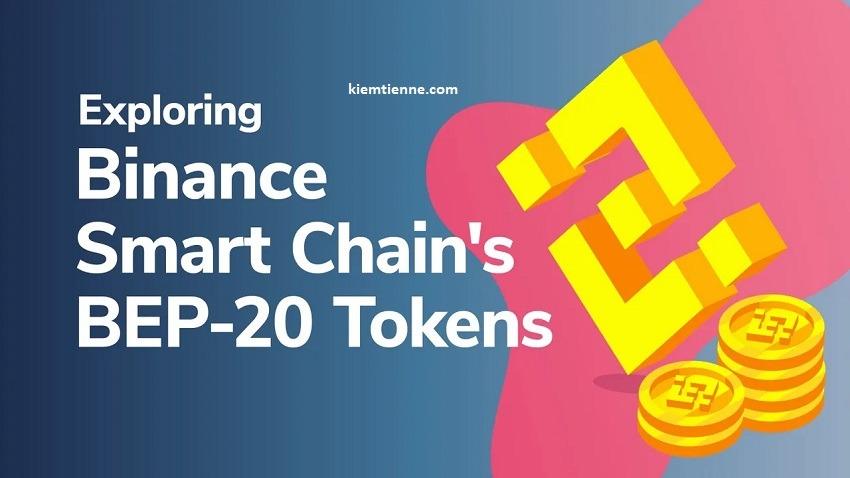 BEP-20 Token là gì? Hướng dẫn rút BEP-20 token trên Binance Smart Chain
