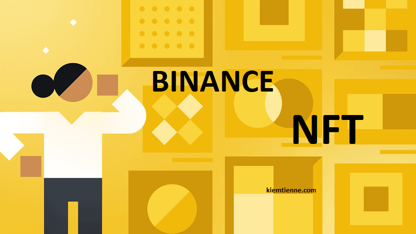 Binance NFT là gì – Hướng dẫn sử dụng Binance NFT 2021